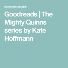 Goodreads | The Mighty Quinns series by Kate Hoffmann