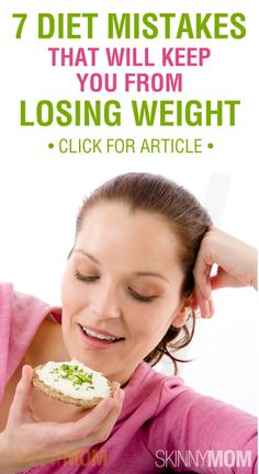 7 Diet Mistakes That Will Keep You From Losing Weight - click to read and learn!