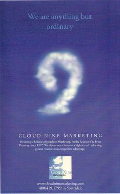 Please visit www.cloudninemarketing.com and learn how we can put the silver lining in your holistic marketing, public relations and event planning campaigns.