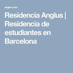 Residencia Anglus | Residencia de estudiantes en Barcelona