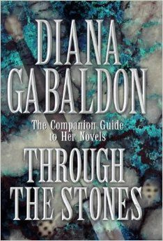 Through the Stones: The Comprehensive Companion Guide to Her Novels: Diana Gabaldon: 9780712680998: Amazon.com: Books