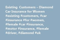Existing Customers – Diamond Car Insurance for Women #existing #customers, #car #insurance #for #women, #female #car #insurance, #motor #insurance, #female #driver, #diamond #uk http://rwanda.nef2.com/existing-customers-diamond-car-insurance-for-women-existing-customers-car-insurance-for-women-female-car-insurance-motor-insurance-female-driver-diamond-uk/  # Manage your Diamond Insurance policy How will you respond to my emails? We won't keep you hanging around for a response. Our friendly…