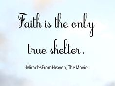 We saw an advanced screening of the movie Miracles From Heaven, which opens Wednesday March and I haven't been able to stop . Bible Verses Quotes, Faith Quotes, Words Quotes, Life Quotes, Quotes 2016, Scriptures, Sayings, Christian Movies, Christian Quotes
