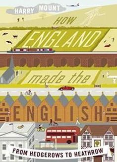 How England Made The English: From Hedgerows To Heathrow free ebook