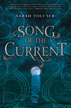 #CoverReveal   Song of the Current (Song of the Current, #1) by Sarah Tolcser