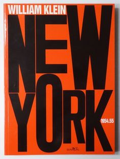 New York William Klein Lettering, Typography Letters, Typography Design, Editorial Layout, Editorial Design, Book Cover Design, Book Design, William Klein, Typo Poster