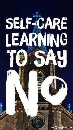 Self-Care: Learning to Say No – iamsteveaustin.com