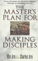 The master's plan for making disciples : every Christian an effective witness through an enabling church