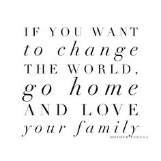 If you want to change the world, go home & love your family. Friday Favorites: Two Plus Luna