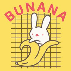 """Bananas, rabbits, and puns collide in this cute design! This design features an illustration of an albino bunny in a banana peel and the word """"Bunana."""""""