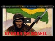 Guerra Sangrenta Iminente no Brasil - Todos Devem Se Preparar Para a Guerra SELVA!