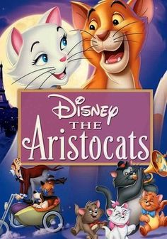 The Aristocats- Everybody wants to be a cat, cause a cat the only cat who knows where it's at >^-^