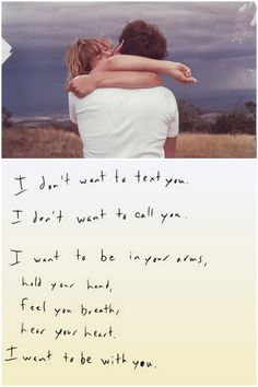 I want to be with you...