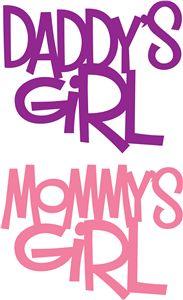 View Design: 'daddy's girl' & 'mommy's girl' phrase