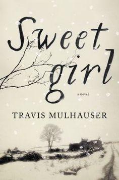 Sweetgirl / Travis Mulhauser. 2/16
