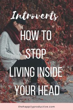 Do you struggle with living inside your head too much as an introvert? Discover 4 reasons to get back into the real world & how to do that! Extroverted Introvert, Infj, Reaching Goals, Your Head, Best Blogs, Social Anxiety, Make New Friends, Self Esteem, How To Be Outgoing