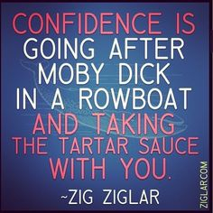 Love this quote on confidence - fierce!