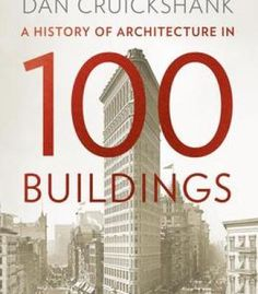 A History Of Architecture In 100 Buildings PDF