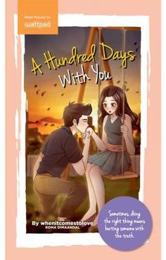 A Hundred Days with You (Published)-Rowmadee - Wattpad - Wattpad Wattpad Published Books, Wattpad Book Covers, Wattpad Books, Wattpad Stories, Books To Buy, Books To Read, My Books, Pop Fiction Books, I Wish You Happiness