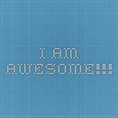 I am awesome!!!