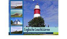 Englische Leuchttürme - Leuchtfeuer entlang Englands Küste (Wandkalender 2021 DIN A2 quer) England, Wall Calendars, Fire, Deutsch, Light Fixtures, English, British, United Kingdom