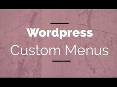 How to add Menus in Wordpress - Learn to Use Wordpress (Part 9 of 12)