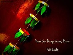 Paper Cup Mango Diwali  Decor kid crafts, paper cups, card crafts