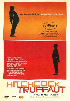 Hitchcock/Truffaut is a 2015 French-American documentary film directed by film critic Kent Jones about François Truffaut's book on Alfred Hitchcock, Hitchcock/Truffaut, and its impact on cinema. Alfred Hitchcock, Hitchcock Film, Film Poster Design, Movie Poster Art, Film Posters, Theatre Posters, David Fincher, Martin Scorsese, Wes Anderson