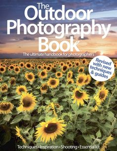 The Outdoor Photography Book  Magazine - Buy, Subscribe, Download and Read The Outdoor Photography Book on your iPad, iPhone, iPod Touch, Android and on the web only through Magzter