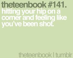 hitting your hip on a corner and feeling like you've been shot Thats So Me, Books For Teens, Find Image, We Heart It, Corner, Wisdom, How To Get, Feelings, Sayings