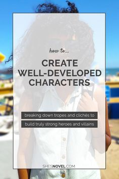 How to Write Well-Developed Characters