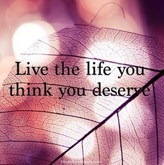 Life+Quotes+to+Live+By | lifesperks.wordpress.comTags: life quotes, live life