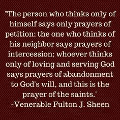 The truth as spoken by Fulton Sheen. Read more here: http://www.archbishopfultonsheencentre.com/Quotes.html