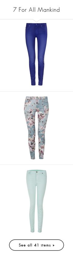 """""""7 For All Mankind"""" by nathylc ❤ liked on Polyvore featuring jeans, pants, super skinny jeans, 7 for all mankind skinny jeans, 5 pocket jeans, skinny fit jeans, skinny leg jeans, bottoms, trousers and floral print jeans"""