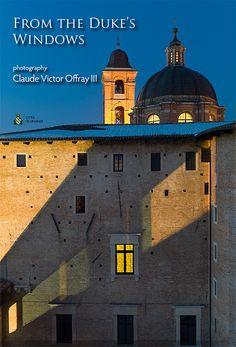 From the Duke's windows, beautiful photos of Urbino Ducal Palace, Urbino, 6 April-6 May 2012