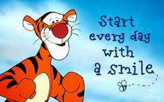 Start every day with a smile  Tigger