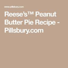 Reese's™ Peanut Butter Pie Recipe - Pillsbury.com