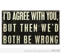 One of my favorite sayings ;)