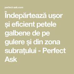 Îndepărtează ușor și eficient petele galbene de pe gulere și din zona subrațului - Perfect Ask Peta, Good To Know, Cleaning Hacks, Diy And Crafts, Remedies, Health Fitness, Creative, Sprays, Blankets
