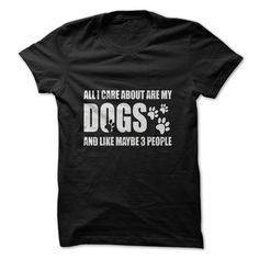 (New Tshirt Produce) All I care about are my dogs amp Coupon 20% Hoodies Tee Shirts