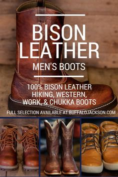 100% Genuine Bison Leather Men's Boots. Incredible collection. western | work | wellington | chukka