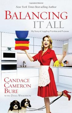Balancing It All: My Story of Juggling Priorities and Purpose by Candace Cameron Bure,http://www.amazon.com/dp/1433681846/ref=cm_sw_r_pi_dp_4xz1sb0P3RQ7K47J