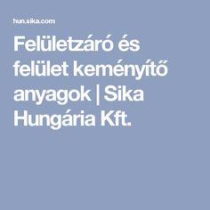 Felületzáró és felület keményítő anyagok | Sika Hungária Kft.
