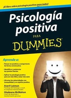 Psicología positiva para Dummies, http://www.amazon.es/dp/B00H8YCZV8/ref=cm_sw_r_pi_awdl_gM5Htb19W53T4