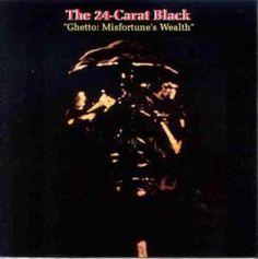 24 Carat Black - Ghetto Misfortunes Wealth LP Vinyl Record for sale online Vinyl Music, Lp Vinyl, Vinyl Records, Black Ghetto, Concept Album, Record Collection, Soul Music, Music Albums, Record Producer