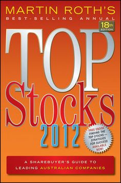 Top Stocks 2012: A Sharebuyer's Guide to Leading Australian Companies, 18th Edition (073037727X) cover image