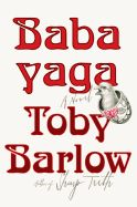 BABAYAGA by Toby Barlow--Discover: Barlow's hilarious second novel combines traditional witch lore with Cold War espionage, star-crossed love and a detective turned ...