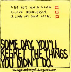 #904: Some day, you'll regret the things you didn't do.