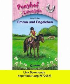 Ponyhof Liliengr�n 06. Emma und Engelchen (9783785563977) Kelly McKain, Mandy Stanley , ISBN-10: 3785563973  , ISBN-13: 978-3785563977 ,  , tutorials , pdf , ebook , torrent , downloads , rapidshare , filesonic , hotfile , megaupload , fileserve