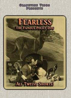 FEARLESS THE FAMOUS POLICE DOG - This two dvd set includes all 12 shorts starring Fearless. http://www.grapevinevideo.com/fearless-shorts.html
